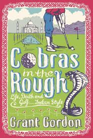 Cobras in the Rough: an Indian Odyssey